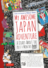 My Awesome Japan Adventure: A Diary about the Best 4 Months Ever! Cover Image