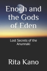Enoch and the Gods of Eden: Lost Secrets of the Anunnaki Cover Image