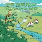 The Tree Frog Who Wanted to Fly: A Coloring Book Cover Image