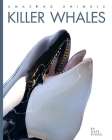 Killer Whales (Amazing Animals) Cover Image