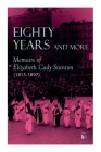 Eighty Years and More: Memoirs of Elizabeth Cady Stanton (1815-1897) Cover Image