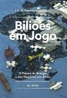 Biliões Em Jogo: O Futuro Da Energia E DOS Negócios Em África = Billions at Play Cover Image