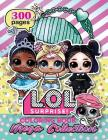 L.O.L. Surprise! Coloring Book: Mega Collection: Over 300 Jumbo Coloring Pages (the Biggest and Best) Cover Image