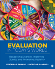Evaluation in Today's World: Respecting Diversity, Improving Quality, and Promoting Usability Cover Image