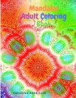 Mandalas Adult Coloring Book - Features 30 Unique and Original Hand Drawn Designs Printed on Artist Quality Paper with Glossy Cover Cover Image