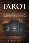 Tarot: The 143 Pages In-Depth Yet Comprehensive Guide to Master Tarot divination, history, usage and modern decks for a Newbi Cover Image