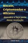 Bitcoin, Criptomoedas e Altcoins: descubra e faça parte dessa revolução Cover Image