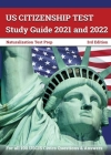 US Citizenship Test Study Guide 2021 and 2022: Naturalization Test Prep for all 100 USCIS Civics Questions and Answers [3rd Edition] Cover Image