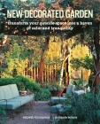 New Decorated Garden: Transform your outside space into a haven of calm and tranquility Cover Image