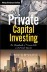 Private Capital Investing: The Handbook of Private Debt and Private Equity (Wiley Finance) Cover Image
