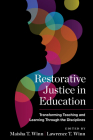 Restorative Justice in Education: Transforming Teaching and Learning Through the Disciplines (Race and Education) Cover Image