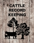 Cattle Record Keeping: Livestock Breeding and Production, Calving Journal Record Book, Income and Expense Tracker, Cattle Management Accounti Cover Image