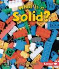 What Is a Solid? (First Step Nonfiction -- States of Matter) Cover Image