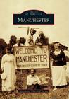 Manchester (Images of America (Arcadia Publishing)) Cover Image