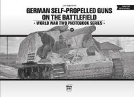 German Self-Propelled Guns on the Battlefield (World War Two Photobook #19) Cover Image