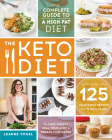 The Keto Diet: The Complete Guide to a High-Fat Diet, with More Than 125 Delectable Recipes and 5 Meal Plans to Shed Weight, Heal You Cover Image