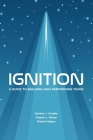 Ignition: A Guide to Building High-Performing Teams Cover Image
