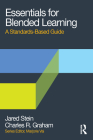 Essentials for Blended Learning: A Standards-Based Guide (Essentials of Online Learning) Cover Image