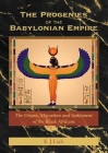 The Progenies of the Babylonian Empire: The Origin, Migration and Settlement of the Black Africans Cover Image