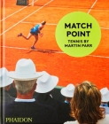 Match Point: Tennis by Martin Parr Cover Image