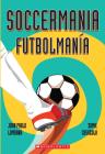 Soccermania / Futbolmanía (Bilingual) Cover Image
