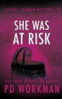 She Was At Risk (Zachary Goldman Mysteries #10) Cover Image