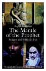 The Mantle of the Prophet: Religion and Politics in Iran Cover Image