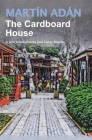 The Cardboard House by Martín Adán: A new translation by José Garay Boszeta Cover Image