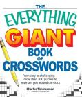 The Everything Giant Book of Crosswords: From easy to challenging, more than 300 puzzles to entertain you around the clock (Everything®) Cover Image