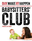 Babysitters' Club (D.I.Y. Make It Happen) Cover Image