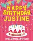 Happy Birthday Justine - The Big Birthday Activity Book: Personalized Children's Activity Book Cover Image