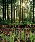 Wild Foresting: Practicing Nature's Wisdom Cover Image