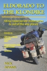 Eldorado to the Klondike: Riding inappropriate motorcycles to out-of-the-way places Cover Image