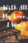 With All My Love, I Wait Cover Image