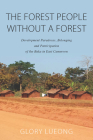 The Forest People Without a Forest: Development Paradoxes, Belonging and Participation of the Baka in East Cameroon Cover Image