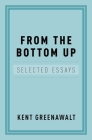 From the Bottom Up: Selected Essays Cover Image
