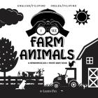 I See Farm Animals: Bilingual (English / Filipino) (Ingles / Filipino) A Newborn Black & White Baby Book (High-Contrast Design & Patterns) Cover Image