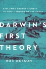 Darwin's First Theory: Exploring Darwin's Quest for a Theory of Earth Cover Image