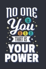 No One Is You And That Is Your Power: Feel Good Reflection Quote for Work - Employee Co-Worker Appreciation Present Idea - Office Holiday Party Gift E Cover Image