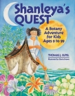 Shanleya's Quest: A Botany Adventure for Kids Ages 9 to 99 Cover Image