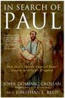 In Search of Paul: How Jesus' Apostle Opposed Rome's Empire with God's Kingdom Cover Image