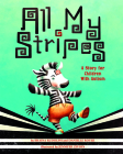 All My Stripes: A Story for Children with Autism Cover Image