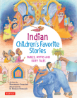 Indian Children's Favorite Stories: Fables, Myths and Fairy Tales Cover Image