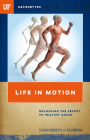 Life in Motion: Unlocking the Secret to Healthy Aging Cover Image