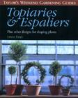 Taylor's Weekend Gardening Guide to Topiaries and Espaliers: Plus Other Designs for Shaping Plants Cover Image