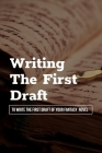 Writing The First Draft: To Write The First Draft Of Your Fantasy Novel: How To Start A Fantasy Story Examples Cover Image