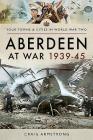 Aberdeen at War 1939-45 Cover Image