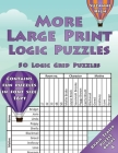 More Large Print Logic Puzzles: 50 Logic Grid Puzzles: Contains fun puzzles in font size 16pt Cover Image