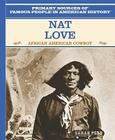 Nat Love: African American Cowboy (Famous People in American History) Cover Image