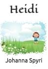 Heidi: Edición completa - El libro incluye las dos partes (Heidi) (Otra Vez Heidi) Cover Image